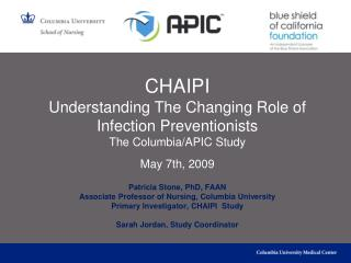CHAIPI Understanding The Changing Role of Infection  Preventionists The Columbia/APIC Study