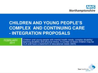 CHILDREN AND YOUNG PEOPLE'S COMPLEX  AND CONTINUING CARE   - INTEGRATION PROPOSALS