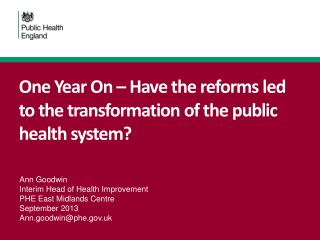 One  Year  On – Have the reforms led to the transformation of the public health  system?