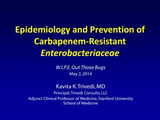 Epidemiology and Prevention of Carbapenem-Resistant  Enterobacteriaceae