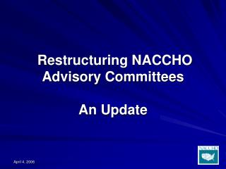 Restructuring NACCHO Advisory Committees An Update