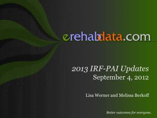 2013 IRF-PAI Updates September 4, 2012