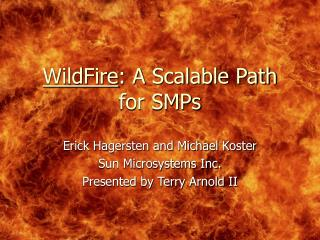WildFire : A Scalable Path for SMPs
