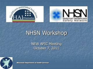 NHSN Workshop NEW APIC Meeting October 7, 2011