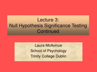 Lecture 3: Null Hypothesis Significance Testing Continued