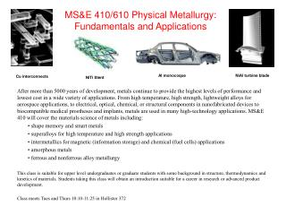 MS&E 410/610 Physical Metallurgy:  Fundamentals and Applications