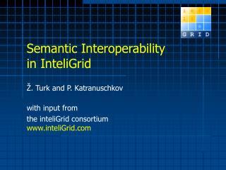 Semantic Interoperability in InteliGrid