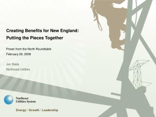 Creating Benefits for New England:  Putting the Pieces Together Power from the North Roundtable