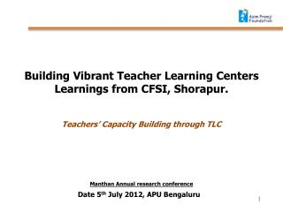 Building Vibrant Teacher Learning Centers  Learnings from CFSI, Shorapur.