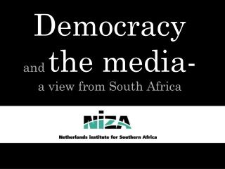 Democracy  and  the media- a view from South Africa Guy Berger
