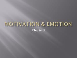 Motivation  Emotion