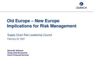 Old Europe – New Europe  Implications for Risk Management