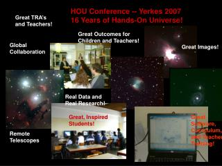 HOU Conference -- Yerkes 2007 16 Years of Hands-On Universe!