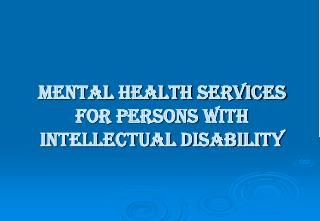 MENTAL HEALTH SERVICES FOR PERSONS WITH INTELLECTUAL DISABILITY