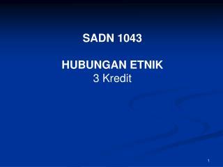 SADN 1043 HUBUNGAN ETNIK 3 Kredit