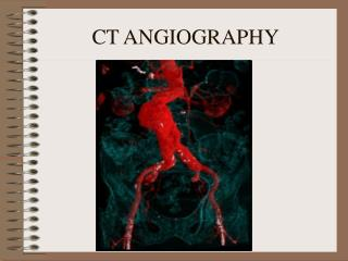 CT ANGIOGRAPHY