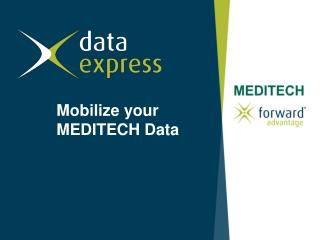 Mobilize your  MEDITECH Data