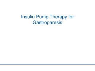 Insulin Pump Therapy for Gastroparesis