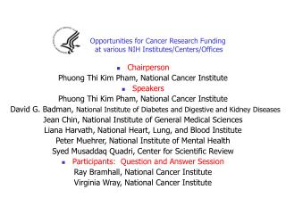 Opportunities for Cancer Research Funding   at various NIH Institutes/Centers/Offices