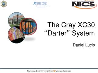 "The Cray XC30   "" Darter ""  System"