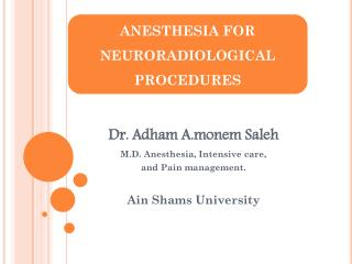 Dr. Adham A.monem Saleh M.D. Anesthesia, Intensive care,  and Pain management.