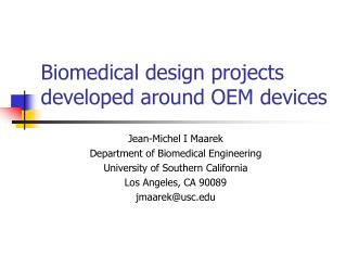 Biomedical design projects developed around OEM devices