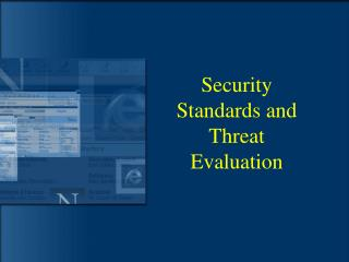 Security Standards and Threat Evaluation