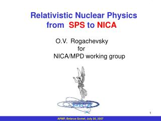 Relativistic Nuclear Physics from   SPS  to  NICA O.V.	 Rogachevsky  for