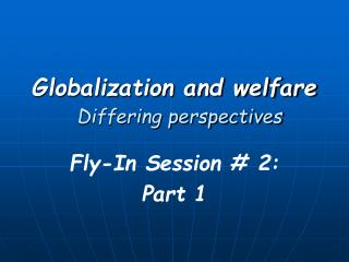 Globalization and welfare Differing perspectives