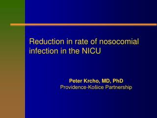 Reduction in rate of nosocomial  infection in the NICU
