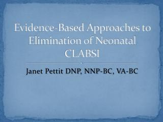 Evidence-Based Approaches to Elimination of Neonatal CLABSI