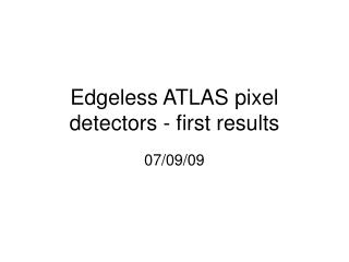 Edgeless ATLAS pixel detectors - first results