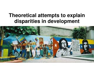 Theoretical attempts to explain disparities in development
