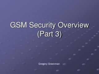 GSM Security Overview  Part 3
