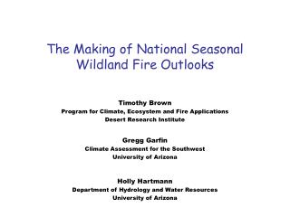 The Making of National Seasonal  Wildland Fire Outlooks