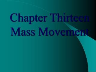 Chapter Thirteen Mass Movement