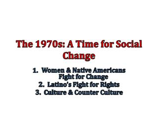 The 1970s: A Time for Social Change