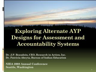 Exploring Alternate AYP Designs for Assessment and Accountability Systems