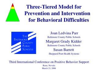 Three-Tiered Model for  		Prevention and Intervention 			for Behavioral Difficulties