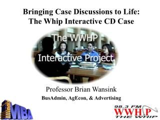 Bringing Case Discussions to Life:  The Whip Interactive CD Case