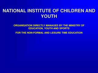 NATIONAL INSTITUTE OF CHILDREN AND YOUTH