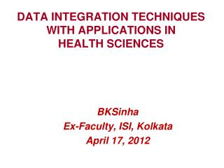 DATA INTEGRATION TECHNIQUES WITH APPLICATIONS IN  HEALTH SCIENCES