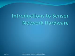 Introductions to Sensor Network Hardware