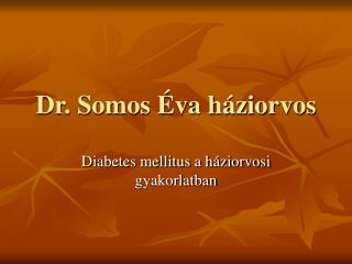 Dr. Somos Éva háziorvos