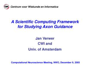 Jan Verwer CWI and  Univ. of Amsterdam