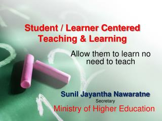 Student / Learner Centered Teaching & Learning