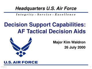 Decision Support Capabilities: AF Tactical Decision Aids