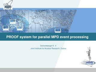 PROOF system for parallel MPD event processing