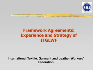Framework Agreements: Experience and Strategy of ITGLWF