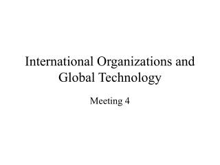 International Organizations and Global Technology